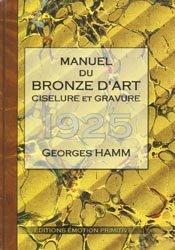 Manuel du bronze d'art, ciselure et gravure 1925