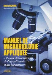 Manuel de microbiologie appliquée à l'usage des techniciens de l'agroalimentaire et des laboratoires