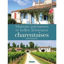 Maisons paysannes et belles demeures Charentaises