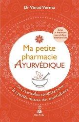 Ma petite pharmacie ayurvédique : remèdes traditionnels pour soigner nos petits bobos