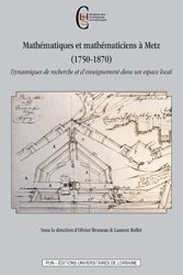 Mathématiques et mathématiciens à Metz (1750-1870)
