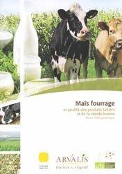 Maïs fourrage et qualité des produits laitiers et de la viande bovine
