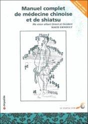 Manuel complet de médecine chinoise et de shiatsu