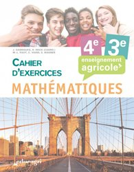 Mathématiques - 4e et 3e : Cahier d'exercices Enseignement agricole