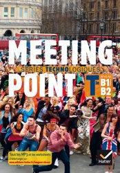Meeting Point Terminale Séries Technologiques : Manuel de l'Élève