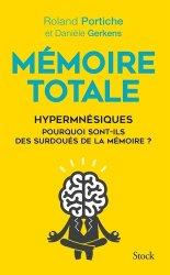 Mémoire totale, les fabuleux pouvoirs des hypermnésiques