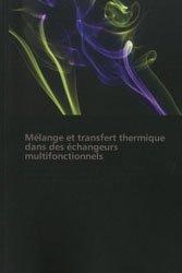 Mélange et transfert thermique dans des échangeurs multifonctionnels