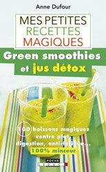 Mes petites recettes magiques green smoothies et jus détox