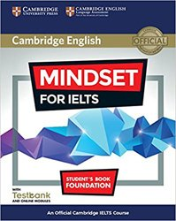 Mindset for IELTS Foundation - Student's Book with Testbank and Online Modules An Official Cambridge IELTS Course