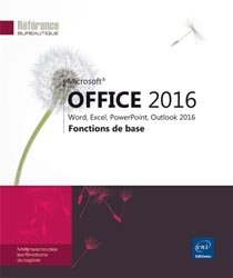 Microsoft Office 2016 : Word, Excel, PowerPoint, Outlook 2016