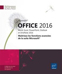 Microsoft Office 2016 : Word, Excel, PowerPoint, Outlook et OneNote 2016