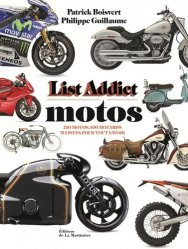 Motos, List addict
