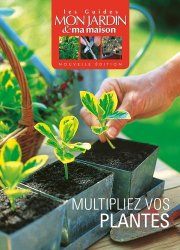 Multiplier vos plantes