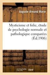 Mysticisme et folie étude de psychologie normale et pathologique comparées