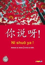Ni Shuo Ya ! Méthode de Chinois A1/A2
