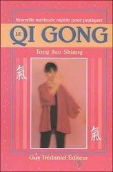 Nouvelle méthode rapide pour pratiquer Qi Gong