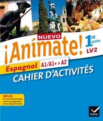 Nuevo Animate Espagnol 1re Année LV2 : Cahier d'Activités