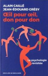 Oeil pour oeil, don pour don : la psychologie revisitée