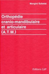 Orthopédie cranio-mandibulaire et articulaire (A.T.M)