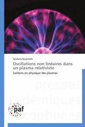 Oscillations non linéaires dans un plasma relativiste