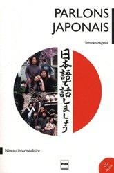 Parlons le Japonais - Méthode de Japonais pour Niveau Intermédiaire, tome 2