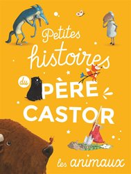 Petites histoires du Père Castor - Les animaux