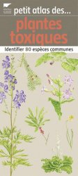 Petit atlas des plantes toxiques