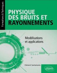 Physique des bruits et rayonnements / modélisations et applications