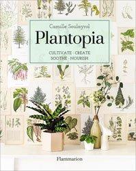 Plantopia - Cultivate, create, soothe, nourish