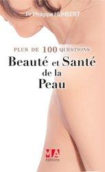 Plus de 100 questions sur la beauté et la santé de la peau