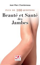 Plus de 100 questions sur la beauté et la santé des jambes