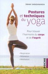 Postures & techniques du yoga / pour trouver l'harmonie du corps et de l'esprit