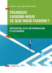 Pourquoi faisons-nous ce que nous faisons : motivation, auto-détermination et autonomie