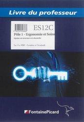 Pôle 1 - Ergonomie et Soins Toutes les nouvelles techniques adultes PRAPS 2S 1re et terminale