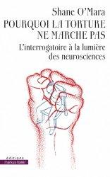 Pourquoi la torture ne marche pas : l'interrogatoire à la lumière des neurosciences