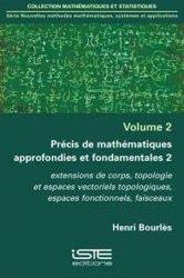 Précis de mathématiques approfondies et fondamentales 2