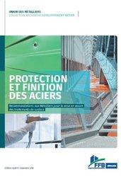 Protection et finition des aciers - Recommandations aux métalliers pour la mise en oeuvre des traitements de surface