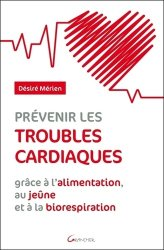 Prévenir les troubles cardiaques grace à l'alimentation, au jeune et à la biorespiration