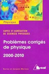 Problèmes corrigés de physique 2000 - 2010