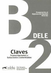 Preparacion al Diploma de Espanol B2 : Claves