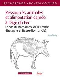 Recherches Archéologique 13 - Ressources animales et alimentation carnée à l'âge du Fer