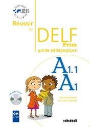 Réussir le Delf Prim' A1 - A1.1 : Guide Pédagogique et 1 CD Audio