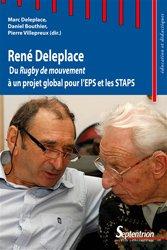 René Deleplace : du rugby de mouvement à un projet global pour l'EPS et les Staps