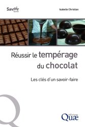 reussir le temperage du chocolat - les cles d un savoir faire