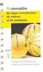 Reconnaître les types commerciaux de melons et de pastèques