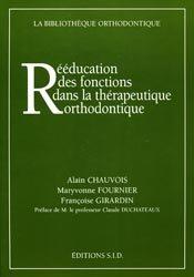 Rééducation des fonctions dans la thérapeutique orthodontique