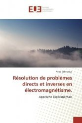 Résolution de problèmes directs et inverses en électromagnétisme.