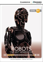 Robots: The Next Generation? - High Intermediate - Book with Online Access