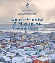Saint-Pierre-et-Miquelon - Terre de passions