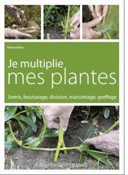 Je multiplie mes plantes